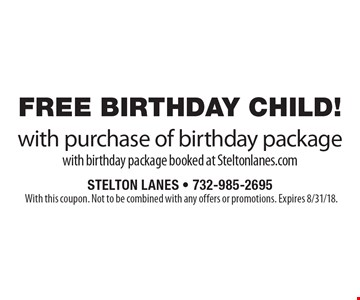 FREE BIRTHDAY CHILD! with purchase of birthday package with birthday package booked at Steltonlanes.com. With this coupon. Not to be combined with any offers or promotions. Expires 8/31/18.