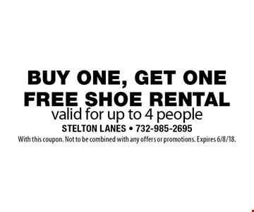 Buy one, get one free shoe rental valid for up to 4 people. With this coupon. Not to be combined with any offers or promotions. Expires 6/8/18.