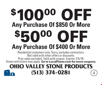 $50.00 OFF Any Purchase Of $400 Or More. $100.00 OFF Any Purchase Of $850 Or More. . Residential customers only. Sorry, excludes contractors. Not valid with other offers or discounts. Prior sales excluded. Valid with coupon. Expires 7/5/18. Some restrictions may apply. Go to LocalFlavor.com for more coupons. 4