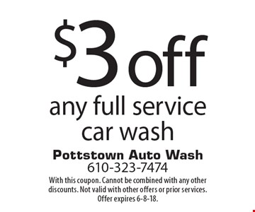$3 off any full service car wash. With this coupon. Cannot be combined with any other discounts. Not valid with other offers or prior services. Offer expires 6-8-18.