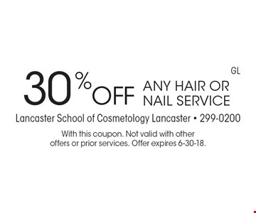 30% off any hair or nail service. With this coupon. Not valid with other offers or prior services. Offer expires 6-30-18.