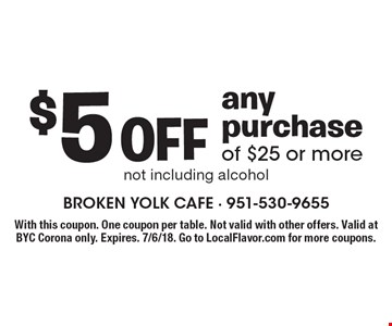 $5 off any purchase of $25 or more not including alcohol. With this coupon. One coupon per table. Not valid with other offers. Valid at BYC Corona only. Expires. 7/6/18. Go to LocalFlavor.com for more coupons.
