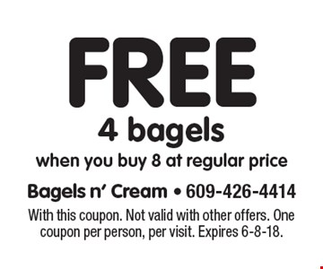 Free 4 bagels when you buy 8 at regular price. With this coupon. Not valid with other offers. One coupon per person, per visit. Expires 6-8-18.