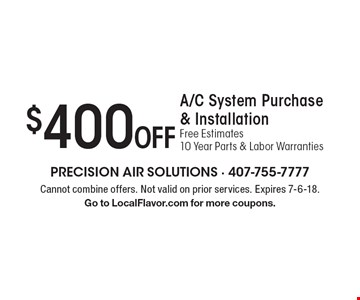 $400 Off A/C System Purchase & Installation. Free Estimates. 10 Year Parts & Labor Warranties. Cannot combine offers. Not valid on prior services. Expires 7-6-18. Go to LocalFlavor.com for more coupons.