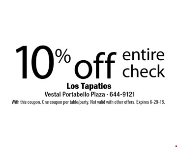 10% off entire check. With this coupon. One coupon per table/party. Not valid with other offers. Expires 6-29-18.
