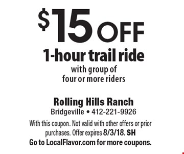 $15 off 1-hour trail ride with group of four or more riders. With this coupon. Not valid with other offers or prior purchases. Offer expires 8/3/18. SH. Go to LocalFlavor.com for more coupons.