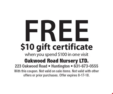 Free $10 gift certificate when you spend $100 in one visit. With this coupon. Not valid on sale items. Not valid with other offers or prior purchases. Offer expires 8-17-18.