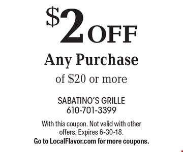 $2 OFF Any Purchase of $20 or more. With this coupon. Not valid with other offers. Expires 6-30-18. Go to LocalFlavor.com for more coupons.