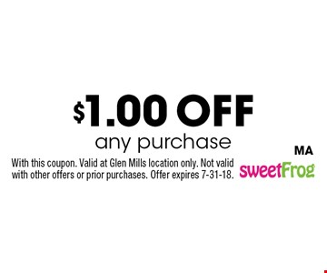 $1.00 off any purchase. With this coupon. Valid at Glen Mills location only. Not valid with other offers or prior purchases. Offer expires 7-31-18.MA