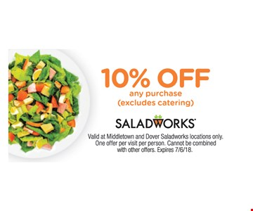 10% Off any purchase (excludes catering). Valid at Middletown and Dover Saladworks locations only.  One offer per visit per person. Cannot be combined with other offers. Expires 7/6/18.
