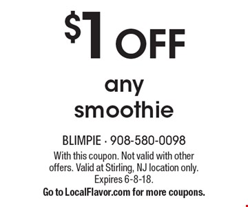 $1 OFF any smoothie. With this coupon. Not valid with other offers. Valid at Stirling, NJ location only. Expires 6-8-18. Go to LocalFlavor.com for more coupons.