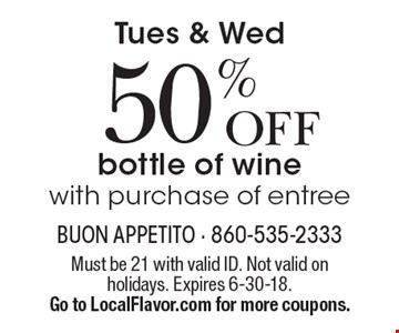 Tues & Wed. 50% OFF bottle of wine with purchase of entree. Must be 21 with valid ID. Not valid on holidays. Expires 6-30-18. Go to LocalFlavor.com for more coupons.