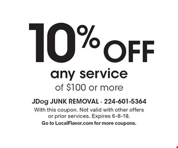 10% Off any service of $100 or more. With this coupon. Not valid with other offers or prior services. Expires 6-8-18. Go to LocalFlavor.com for more coupons.