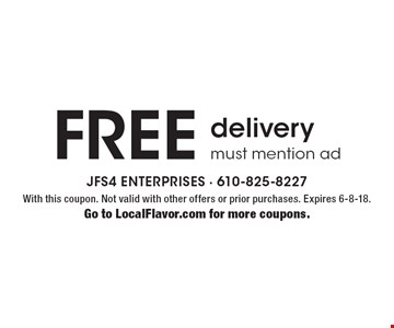 FREE delivery. Must mention ad. With this coupon. Not valid with other offers or prior purchases. Expires 6-8-18. Go to LocalFlavor.com for more coupons.