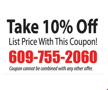 List price with this coupon. Coupon cannot not be combined with any offer offer.