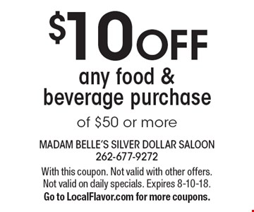 $10 OFF any food & beverage purchase of $50 or more. With this coupon. Not valid with other offers. Not valid on daily specials. Expires 8-10-18.Go to LocalFlavor.com for more coupons.
