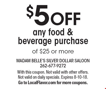 $5 OFF any food & beverage purchase of $25 or more. With this coupon. Not valid with other offers. Not valid on daily specials. Expires 8-10-18.Go to LocalFlavor.com for more coupons.