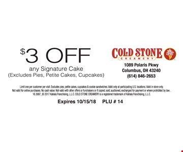 $3 Off any signature cake (excludes pies, petite cakes, cupcakes & cookie sandwiches). Limit one per customer per visit.