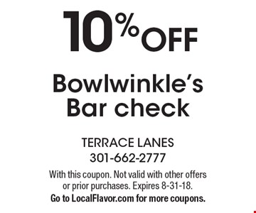 10 % OFF Bowlwinkle's Bar check. With this coupon. Not valid with other offers or prior purchases. Expires 8-31-18. Go to LocalFlavor.com for more coupons.