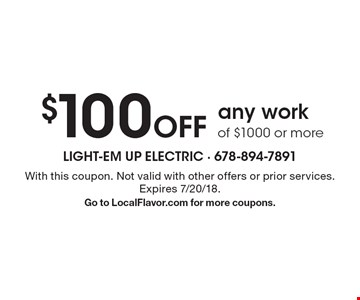 $100 Off any work of $1000 or more. With this coupon. Not valid with other offers or prior services. Expires 7/20/18. Go to LocalFlavor.com for more coupons.