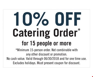 10% Off Catering Order* for 15 people or more