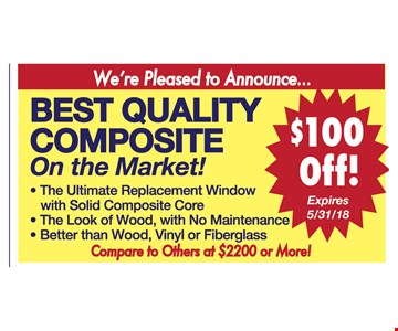 $100 Off Best quality composite on the market.