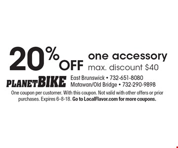 20% OFF one accessory, max. discount $40. One coupon per customer. With this coupon. Not valid with other offers or prior purchases. Expires 6-8-18. Go to LocalFlavor.com for more coupons.