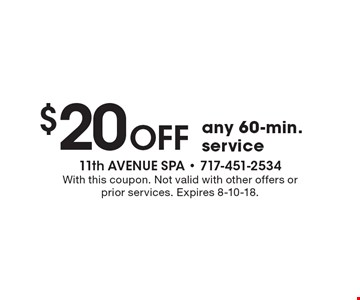 $20 OFF any 60-min. service. With this coupon. Not valid with other offers or prior services. Expires 8-10-18.