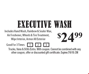 $24.99 Executive Wash: Includes Hand Wash, Rainbow & Sealer Wax, Air Freshener, Wheels & Tire Treatment, Wipe Interior, Armor All Exterior. Trucks, Vans & SUVs Extra. With coupon. Cannot be combined with any other coupon, offer or discounted gift certificate. Expires 7/6/18. CM