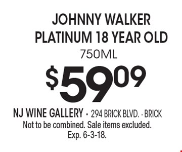 $59.09 Johnny Walker Platinum 18 year old. 750ML. Not to be combined. Sale items excluded. Exp. 6-8-18.
