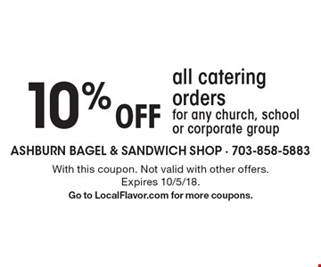 10% Off all catering ordersfor any church, school or corporate group. With this coupon. Not valid with other offers. Expires 10/5/18.Go to LocalFlavor.com for more coupons.