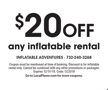 $20 Off any inflatable rental. Coupon must be mentioned at time of booking. Discount is for inflatable rental only. Cannot be combined with any other promotions or packages. Expires 12/31/18. Code: CC2018. Go to LocalFlavor.com for more coupons.