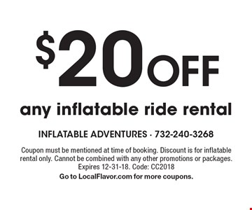 $20 Off any inflatable ride rental. Coupon must be mentioned at time of booking. Discount is for inflatable rental only. Cannot be combined with any other promotions or packages. Expires 12-31-18. Code: CC2018. Go to LocalFlavor.com for more coupons.