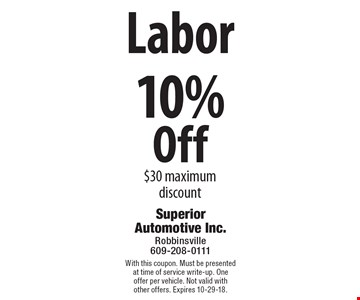 10% Off Labor $30 maximum discount. With this coupon. Must be presented at time of service write-up. One offer per vehicle. Not valid with other offers. Expires 10-29-18.
