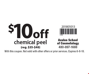 $10 off chemical peel (reg. $35-$40). With this coupon. Not valid with other offers or prior services. Expires 6-8-18.