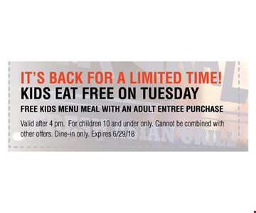 Valid after 4pm. for children 10 and under only. cannot be combined with other offers, dine-in only