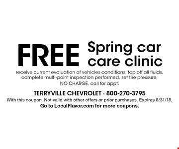 Free Spring car care clinic receive current evaluation of vehicles conditions, top off all fluids, complete multi-point inspection performed, set tire pressure, NO CHARGE, call for appt.. With this coupon. Not valid with other offers or prior purchases. Expires 8/31/18. Go to LocalFlavor.com for more coupons.