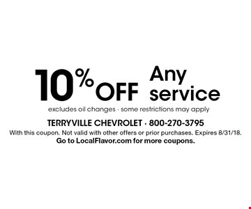 10% off Any service excludes oil changes - some restrictions may apply. With this coupon. Not valid with other offers or prior purchases. Expires 8/31/18. Go to LocalFlavor.com for more coupons.