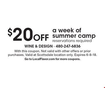 $20 Off a week of summer camp, reservations required. With this coupon. Not valid with other offers or prior purchases. Valid at Scottsdale location only. Expires 6-8-18. Go to LocalFlavor.com for more coupons.