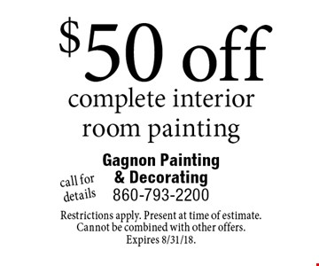 $50 off complete interior room painting. Call for details. Restrictions apply. Present at time of estimate. Cannot be combined with other offers. Expires 8/31/18.