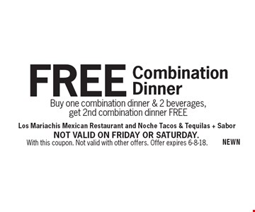 FREE Combination Dinner - Buy one combination dinner & 2 beverages, get 2nd combination dinner FREE. With this coupon. Not valid with other offers. Offer expires 6-8-18.Not valid on Friday or Saturday.