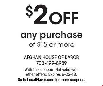 $2 OFF any purchase of $15 or more. With this coupon. Not valid with other offers. Expires 6-22-18. Go to LocalFlavor.com for more coupons.
