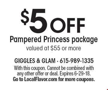 $5 OFF Pampered Princess package, valued at $55 or more. With this coupon. Cannot be combined with any other offer or deal. Expires 6-29-18. Go to LocalFlavor.com for more coupons.
