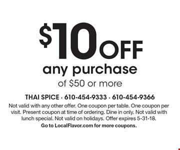 $10 Off any purchase of $50 or more. Not valid with any other offer. One coupon per table. One coupon per visit. Present coupon at time of ordering. Dine in only. Not valid with lunch special. Not valid on holidays. Offer expires 5-31-18. Go to LocalFlavor.com for more coupons.