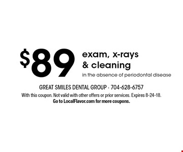 $89 exam, x-rays & cleaning in the absence of periodontal disease. With this coupon. Not valid with other offers or prior services. Expires 8-24-18.Go to LocalFlavor.com for more coupons.