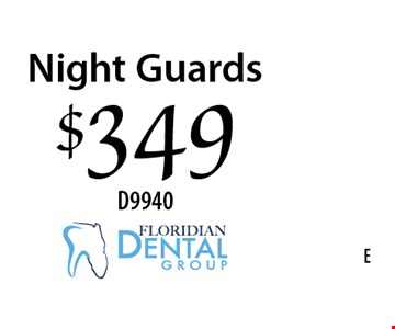 $349 Night Guards. D9940.