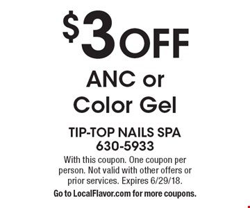 $3 off ANC or color gel. With this coupon. One coupon per person. Not valid with other offers or prior services. Expires 6/29/18. Go to LocalFlavor.com for more coupons.