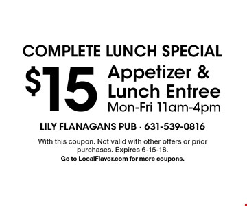 Complete Lunch Special! $15 Appetizer & Lunch Entree. Mon-Fri 11am-4pm. With this coupon. Not valid with other offers or prior purchases. Expires 6-15-18. Go to LocalFlavor.com for more coupons.
