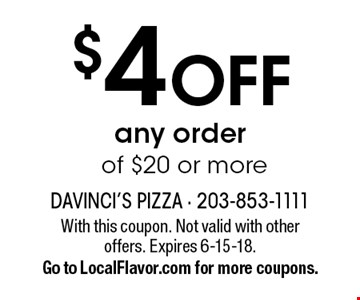 $4 OFF any order of $20 or more. With this coupon. Not valid with other offers. Expires 6-15-18. Go to LocalFlavor.com for more coupons.