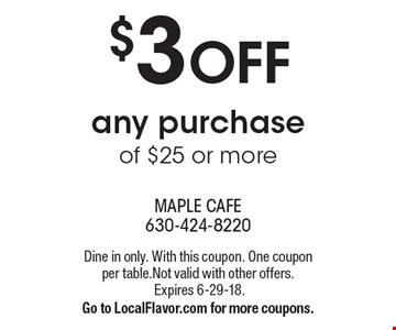 $4 OFF any purchase of $25 or more. Dine in only. With this coupon. One coupon per table. Not valid with other offers. Expires 6-29-18. Go to LocalFlavor.com for more coupons.